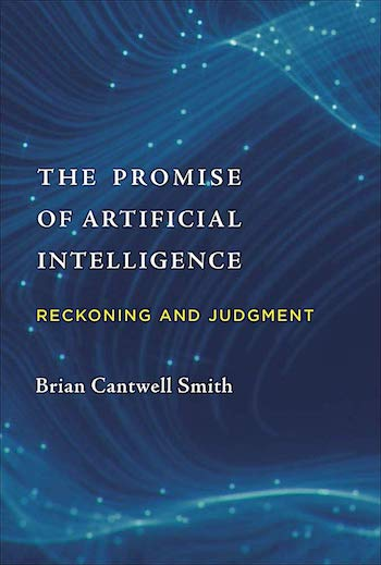 THE PROMISE OF ARTIFICIAL INTELLIGENCE: RECKONING AND JUDGMENT